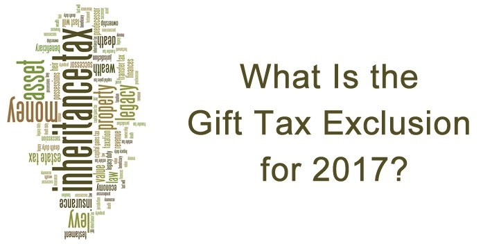 What Is the Gift Tax Exclusion for 2017? | Cipparone & Zaccaro